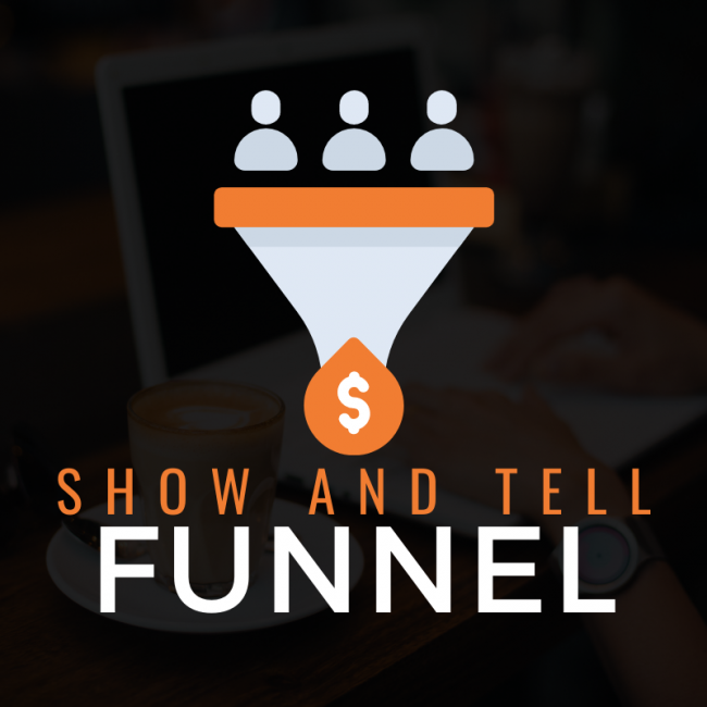 Ben Adkins - Show And Tell Funnel