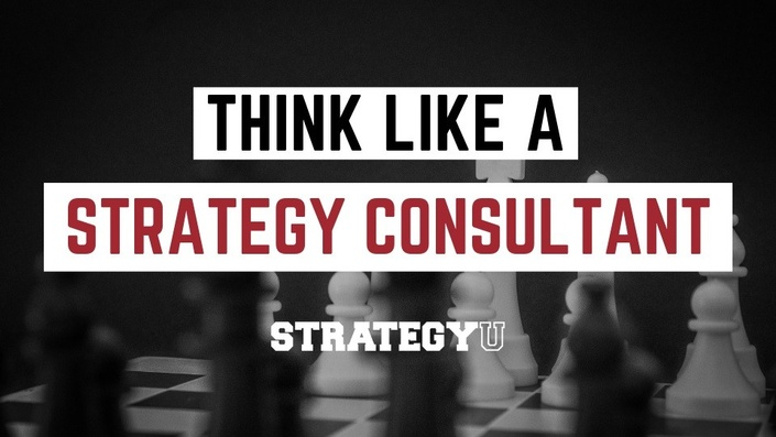 Consultant Edition – Self-Guided Learning — Think Like A Strategy Consultant