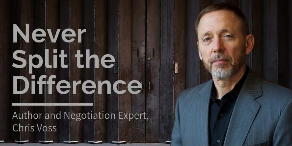 Chris Voss - Never Split the Difference Negotiation Course (Beyond the Book)